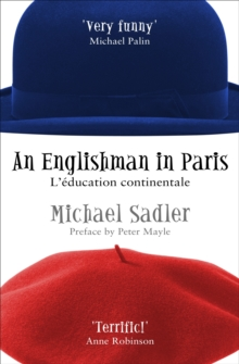 An Englishman in Paris : L'education Continentale, Paperback