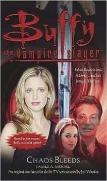 Buffy: Chaos Bleeds : Buffy the Vampire Slayer, Paperback
