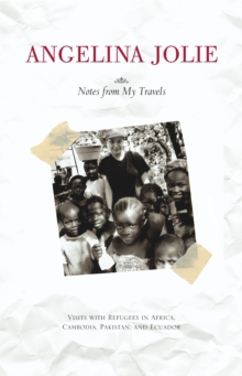 Notes from My Travels : Visits with Refugees in Africa, Cambodia, Pakistan and Ecuador, Paperback Book