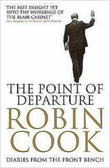 The Point of Departure : Diaries from the Front Bench, Paperback Book