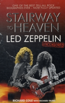 Stairway to Heaven : Led Zeppelin Uncensored, Paperback