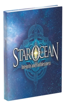 Star Ocean: Integrity and Faithlessness, Hardback