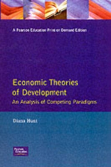Economic Theories of Development : An Analysis of Competing Paradigms, Paperback Book
