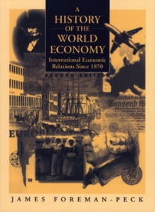 A History of the World Economy : International Economic Relations Since 1850, Paperback Book