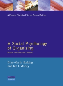 A Social Psychology of Organizing : People, Processes and Contexts, Paperback