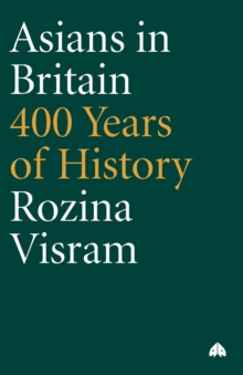 Asians in Britain : 400 Years of History, Paperback
