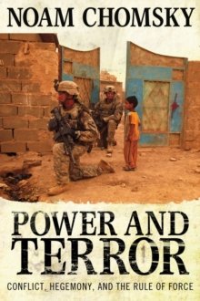 Power and Terror : Conflict, Hegemony, and the Rule of Force, Paperback Book