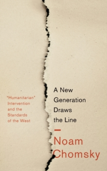 "A New Generation Draws the Line : ""Humanitarian"" Intervention and the Standards of the West, Paperback Book"