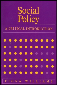 Social Policy : A Critical Introduction - Issues of Race, Gender and Class, Paperback