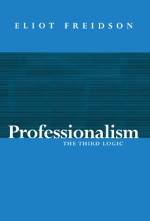 Professionalism, the Third Logic, Paperback