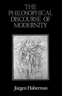 The Philosophical Discourse of Modernity, Paperback