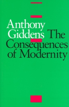 The Consequences of Modernity, Paperback