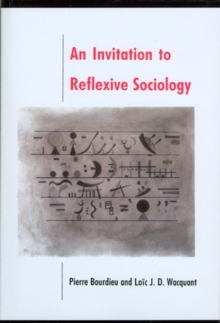 An Invitation to Reflexive Sociology, Paperback