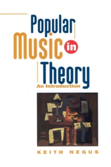 Popular Music in Theory : An Introduction, Paperback