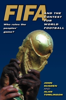 FIFA and the Contest for World Football : Who Rules the People's Game?, Paperback Book