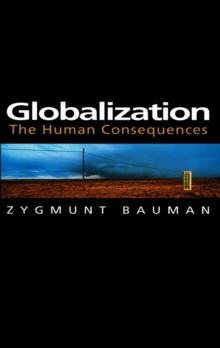 Globalization : The Human Consequences, Paperback