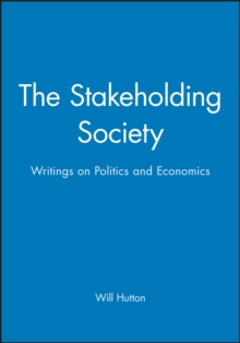 The Stakeholding Society : Writings on Politics and Economics, Paperback