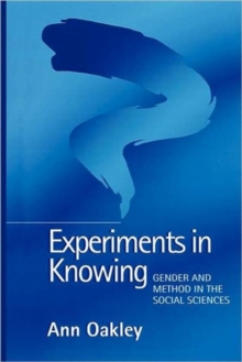 Experiments in Knowing : Gender and Method in the Social Sciences, Paperback Book