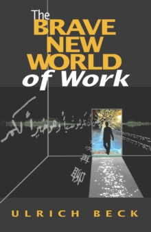 The Brave New World of Work, Paperback