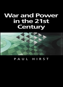 War and Power in the Twenty-first Century : The State, Military Conflict and the International System, Paperback