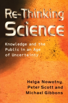 Rethinking Science : Knowledge and the Public, Paperback