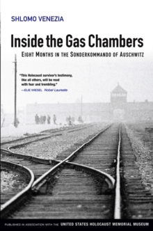 Inside the Gas Chambers : Eight Months in the Sonderkommando of Auschwitz, Hardback