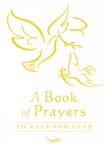 A Book of Prayers to Keep for Ever, Hardback