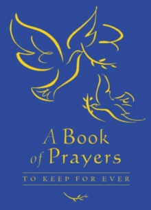 A Book of Prayers to Keep for Ever : Blue Gift Edition, Hardback