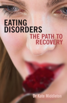 Eating Disorders : The Path to Recovery, Paperback Book
