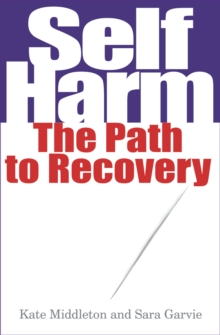 Self Harm : The Path to Recovery, Paperback