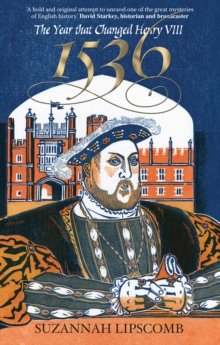 1536 : The Year That Changed Henry VIII, Paperback