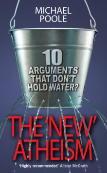 The New Atheism : Ten Arguments That Don't Hold Water, Paperback Book