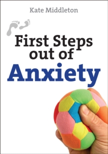 First Steps Out of Anxiety, Paperback