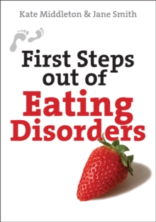 First Steps Out of Eating Disorders, Paperback Book
