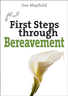 First Steps Through Bereavement, Paperback