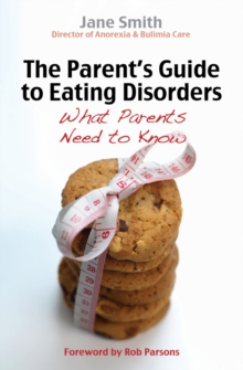 The Parent's Guide to Eating Disorders : What Every Parent Needs to Know, Paperback Book