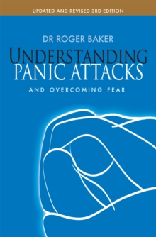 Understanding Panic Attacks : And Overcoming Fear, Paperback