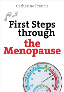 First Steps Through the Menopause, Paperback Book