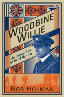 Woodbine Willie : An Unsung Hero of World War One, Paperback