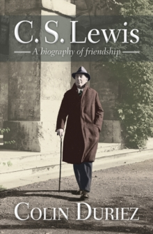 C. S. Lewis : A Biography of Friendship, Paperback Book
