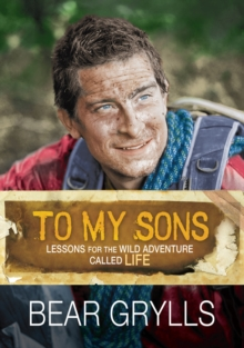 To My Sons : Lessons for the Wild Adventure Called Life, Hardback