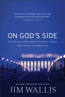 On God's Side : What Religion Forgets and Politics Hasn't Learned About Serving the Common Good, Paperback