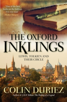 The Oxford Inklings : Lewis, Tolkien and Their Circle, Paperback