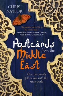 Postcards from the Middle East : How Our Family Fell in Love with the Arab World, Paperback