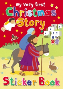 My Very First Christmas Story Sticker Book : My Very First Sticker Book, Paperback Book