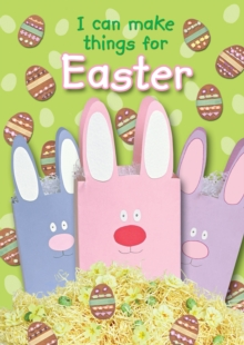 I Can Make Things for Easter, Paperback