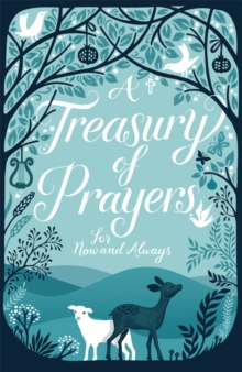 A Treasury of Prayers : For Now and Always, Hardback Book