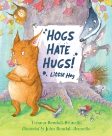 Hogs Hate Hugs!, Hardback Book