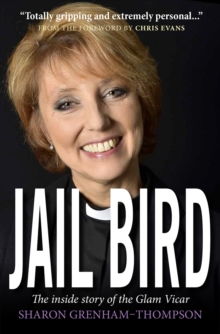 Jail Bird : The Inside Story of the Glam Vicar, Paperback