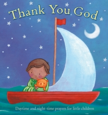Thank You God : Daytime and Night-Time Prayers for Little Children, Hardback